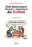 Jean-Pierre Gauffre - Petit dictionnaire absurde et impertinent du football.