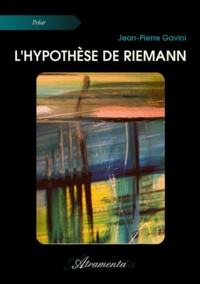 Jean-Pierre Gavini - L'hypothèse de Riemann.