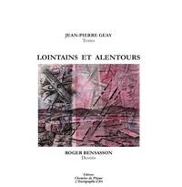 Jean-Pierre Geay et Roger Bensasson - Lointains et Alentours.