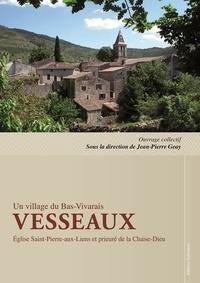 Jean-Pierre Geay - Vesseaux, un village du Bas-Vivarais - Eglise Saint-Pierre-aux-Liens et prieuré de la Chaise-Dieu.