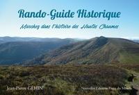 Jean-Pierre Géhin - Rando-Guide historique - Marchez dans l'histoire des Hautes Chaumes.