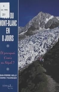 Jean-Pierre Gelly et André Fournier - Le tour du Mont-Blanc en 8 jours.