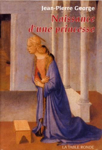 Jean-Pierre Georges - Naissance d'une princesse.