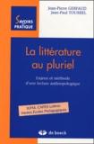 Jean-Pierre Gerfaud et Jean-Paul Tourrel - La littérature au pluriel - Enjeux et méthodes d'une lecture anthropologique.