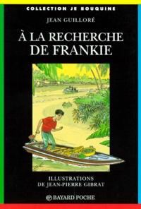 Jean-Pierre Gibrat et Jean Guilloré - À la recherche de Frankie.