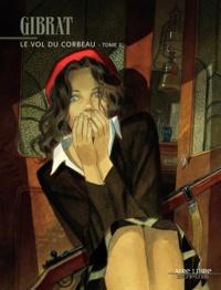 Jean-Pierre Gibrat - Le vol du Corbeau Tome 2 : .
