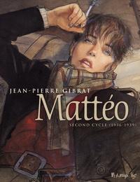 Jean-Pierre Gibrat - Mattéo Deuxième cycle : 1936-1939.