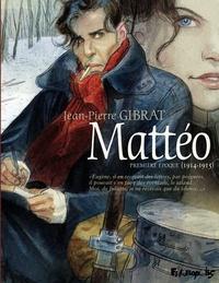 Jean-Pierre Gibrat - Mattéo Tome 1 : Première époque (1914-1915).