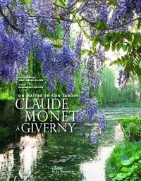 Jean-Pierre Gilson et Dominique Lobstein - Claude Monet à Giverny - Un maître et son jardin.