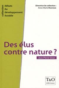 Jean-Pierre Giran - Des élus contre nature ?.
