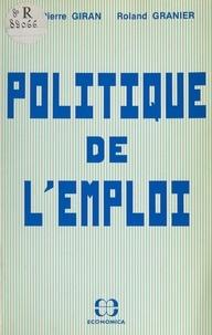 Jean-Pierre Giran et Roland Granier - Politique de l'emploi.