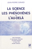 Jean-Pierre Girard - La science et les phénomènes de l'au-delà.