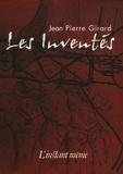 Jean-Pierre Girard - Les Inventés.