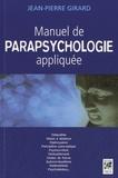Jean-Pierre Girard - Manuel de parapsychologie appliquée.