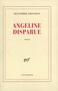 Jean-Pierre Giraudoux - Angeline disparue.