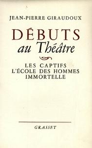 Jean-Pierre Giraudoux - Débuts au théâtre.