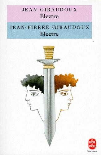 Jean-Pierre Giraudoux et Jean Giraudoux - Electre - Pièce en deux actes, pièce en trois actes.