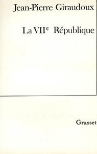 Jean-Pierre Giraudoux - La VIIe république.