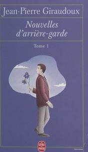 Jean-Pierre Giraudoux - Nouvelles d'arrière-garde (1).