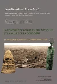 Jean-Pierre Girault et Jean Gasco - La fontaine de Loulié au Puy d'Issolud et la vallée de la Dordogne - La fin de l'âge du Bronze et le premier âge du Fer.
