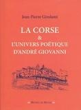 Jean-Pierre Girolami - La Corse et l'univers poétique d'André Giovanni.