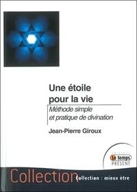 Jean-Pierre Giroux - Une étoile pour la vie.