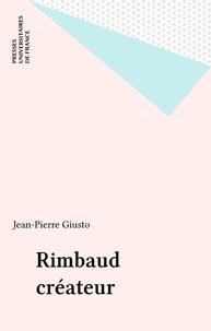 Jean-Pierre Giusto - Rimbaud créateur.