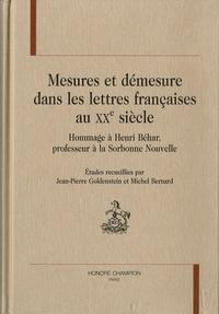 Jean-Pierre Goldenstein et Michel Bernard - Mesures et démesures dans les lettres françaises au XXe siècle - Théâtre, surréalisme et avant-gardes.