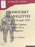 Jean-Pierre Gomane - Chamousset - Les Mollettes, 19 juillet-14 août 1597. - La Savoie s'oppose à Henri IV et Lesdiguières.