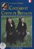 Jean-Pierre Gonidec et Daniel Mingant - Costumes et coiffes de Bratagne.
