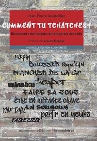 Jean-Pierre Goudaillier - Comment tu tchatches ! - Dictionnaire du français contemporain des cités.