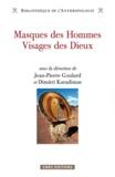Jean-Pierre Goulard et Dimitri Karadimas - Masques de Hommes Visages des Dieux - Regards d'Amazonie.