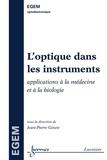 Jean-Pierre Goure - L'optique dans les instruments - Applications à la médecine et a la biologie.