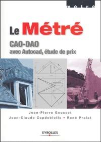 Jean-Pierre Gousset - Le Métré - CAO-DAO avec Autocad, étude de prix.