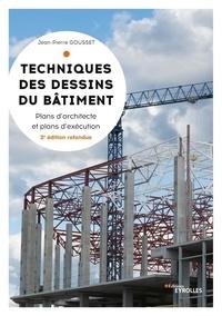 Jean-Pierre Gousset - Techniques des dessins du bâtiment - Plans d'architectes et plans d'exécution.