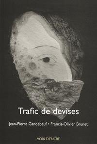 Jean-Pierre Grandebeuf - Trafic de devises - Pensées poussières.