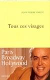 Jean-Pierre Gredy - Tous ces visages.