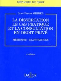 La dissertation, le cas pratique et la consultation en droit privé - Méthodes, illustrations.pdf
