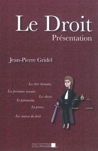 Jean-Pierre Gridel - Le droit - Présentation.