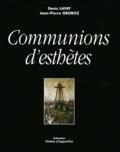 Jean-Pierre Groboz et Denis Lafay - Communions d'esthètes.
