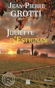 Jean-Pierre Grotti - Juliette d'Estignan.
