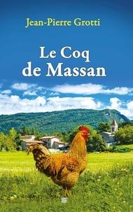 Jean-Pierre Grotti - Le coq de Massan.