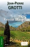 Jean-Pierre Grotti - Revoir Margot.
