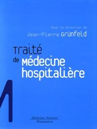 Jean-Pierre Grunfeld - Traité de médecine hospitalière.