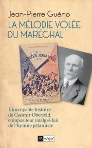 Jean-Pierre Guéno - La mélodie volée du Maréchal.