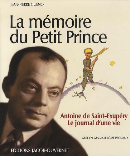 Jean-Pierre Guéno - La mémoire du Petit Prince - Antoine de Saint-Exupéry, le journal d'une vie. 1 DVD