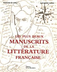 Jean-Pierre Guéno et Roselyne de Ayala - Les plus beaux manuscrits de la littérature française.