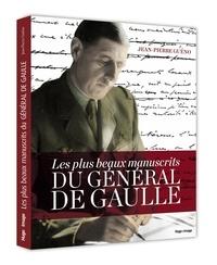 Jean-Pierre Guéno - Les plus beaux manuscrits du général de Gaulle.