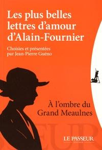 Coachingcorona.ch Les plus belles lettres d'amour d'Alain-Fournier - A l'ombre du Grand Meaulnes Image