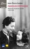 Jean-Pierre Guéno - Paroles d'étoiles - Mémoire d'enfants cachés (1939-1945).